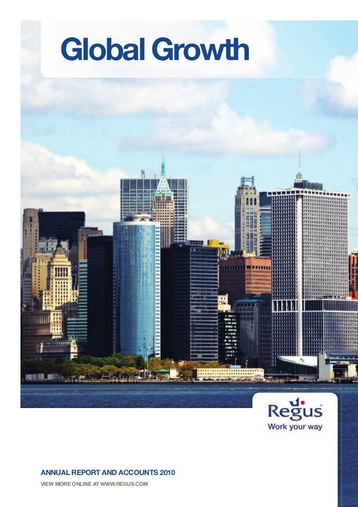 Global GrowthANNUAL REPORT AND ACCOUNTS 2010VIEW MORE ONLINE AT WWW.REGUS.COM