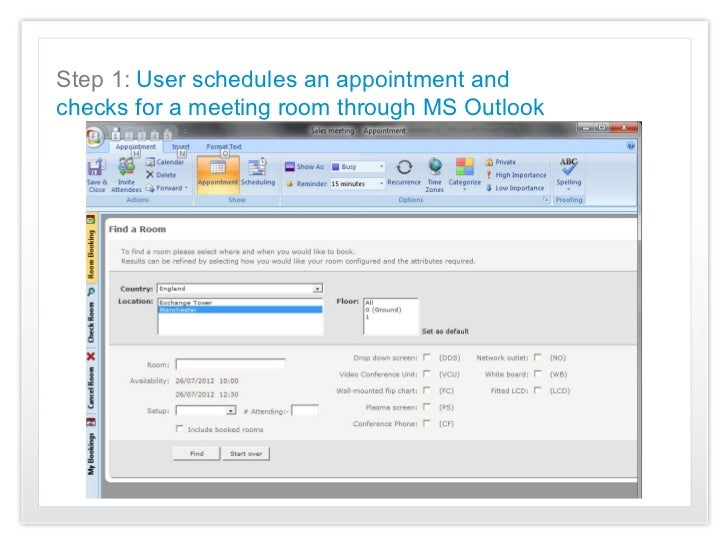 Step 1: User schedules an appointment andchecks for a meeting room through MS Outlook