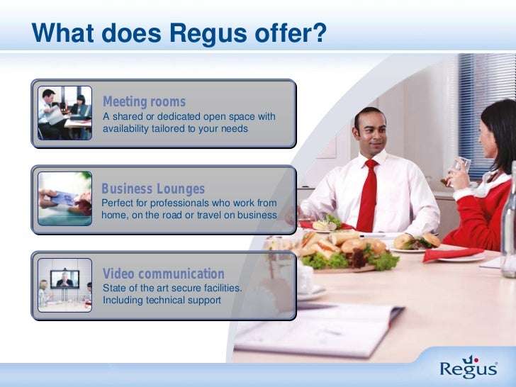 What does Regus offer?     Meeting rooms     A shared or dedicated open space with     availability tailored to your needs...