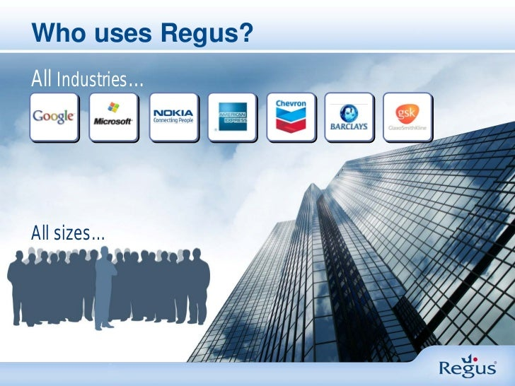 Who uses Regus?All Industries…All sizes…