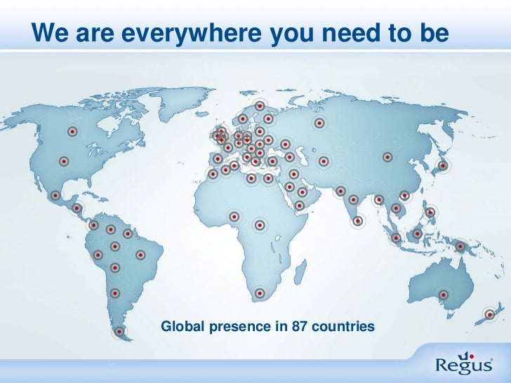 We are everywhere you need to be         Global presence in 87 countries