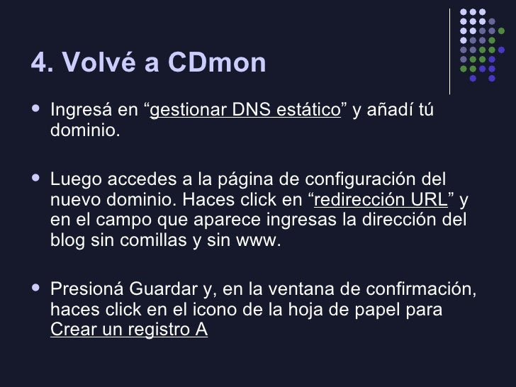 """4. Volvé a CDmon <ul><li>Ingresá en """" gestionar DNS estático """" y añadí tú dominio. </li></ul><ul><li>Luego accedes a la pá..."""