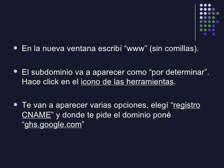 """<ul><li>En la nueva ventana escribí """"www"""" (sin comillas). </li></ul><ul><li>El subdominio va a aparecer como """"por determin..."""