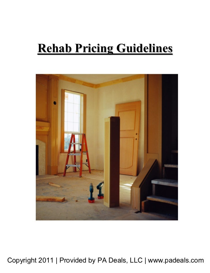 Rehab Pricing GuidelinesCopyright 2011 | Provided by PA Deals, LLC | www.padeals.com