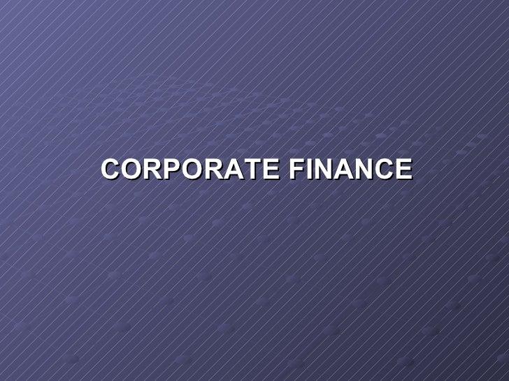 <ul><li>CORPORATE FINANCE </li></ul>