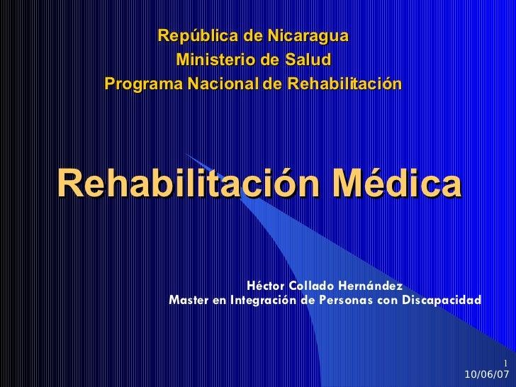 Rehabilitación Médica Héctor Collado Hernández Master en Integración de Personas con Discapacidad República de Nicaragua M...