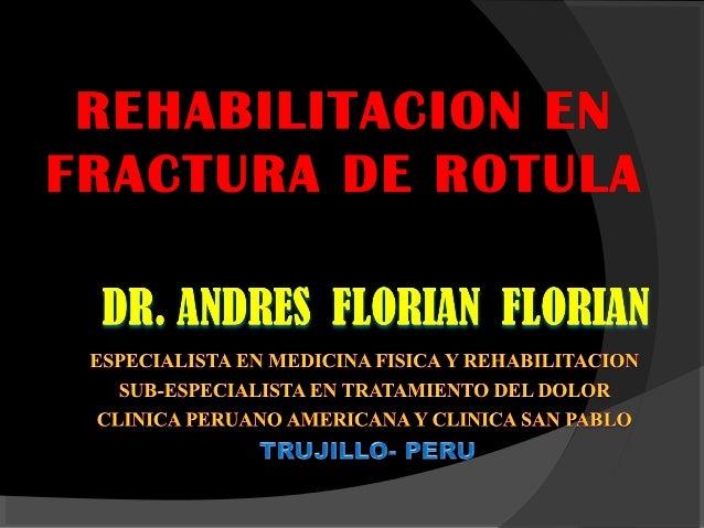 REHABILITACION EN FRACTURA DE ROTULA