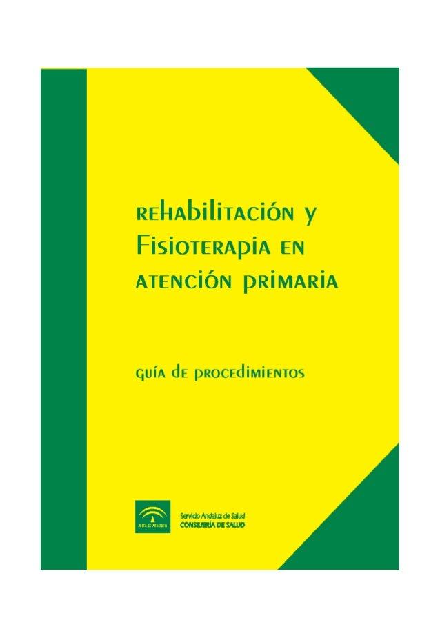Rehabilitación y Fisioterapia en Atención Primaria guía de procedimientos
