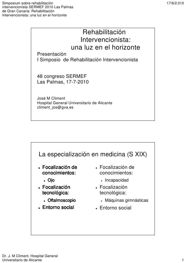 Simposium sobre rehabilitación                                                   17/6/2.010intervencionista SERMEF 2010 La...