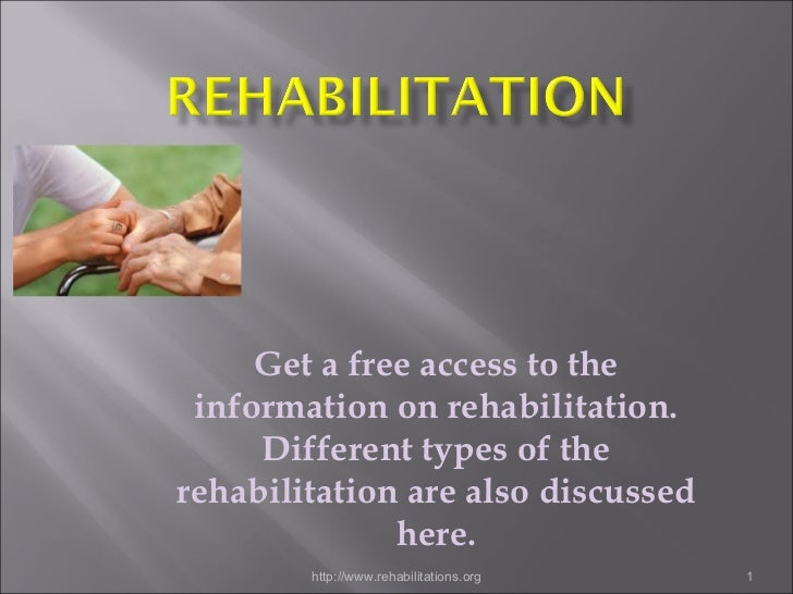 Get a free access to the information on rehabilitation. Different types of the rehabilitation are also discussed here. htt...