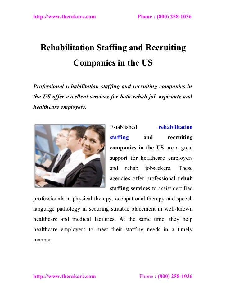 http://www.therakare.com                     Phone : (800) 258-1036  Rehabilitation Staffing and Recruiting               ...