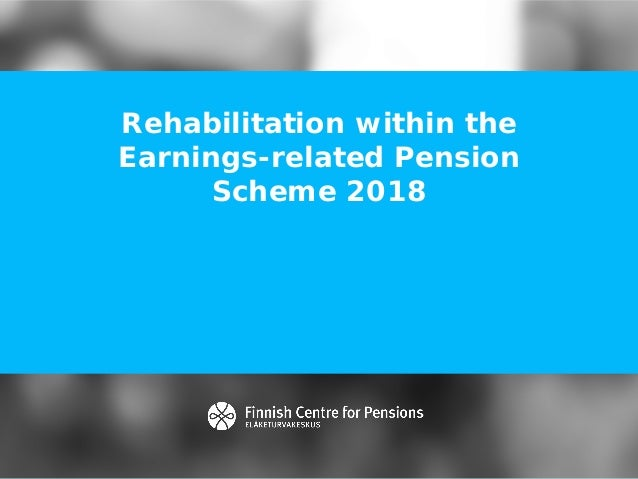 Rehabilitation within the Earnings-related Pension Scheme 2018