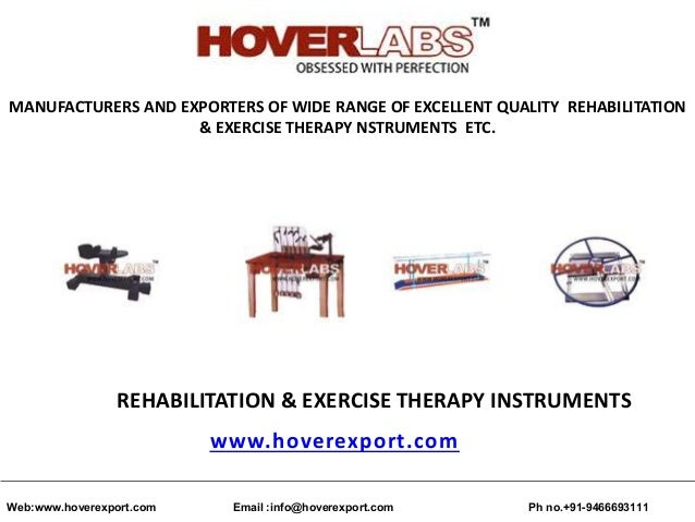 MANUFACTURERS AND EXPORTERS OF WIDE RANGE OF EXCELLENT QUALITY REHABILITATION & EXERCISE THERAPY NSTRUMENTS ETC. REHABILIT...