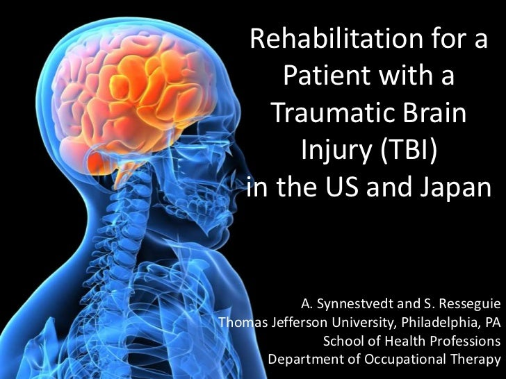 Rehabilitation for a        Patient with a      Traumatic Brain         Injury (TBI)    in the US and Japan            A. ...