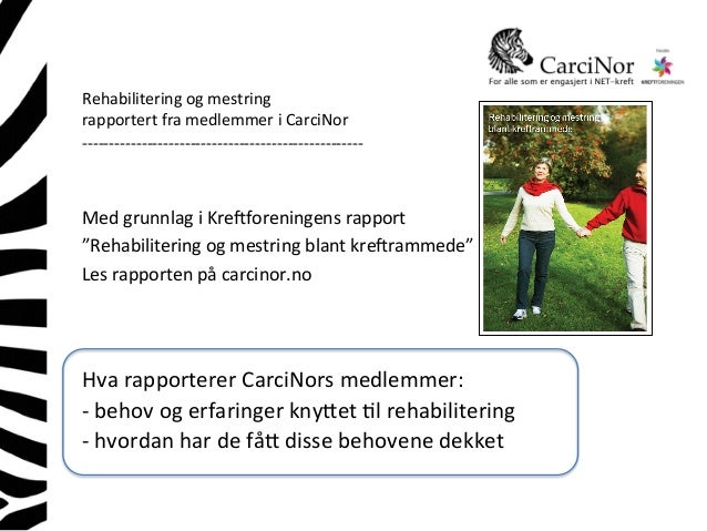 Rehabilitering  og  mestring  rapportert  fra  medlemmer  i  CarciNor  -‐-‐-‐-‐-‐-‐-‐-‐-‐-‐-‐-‐-‐-‐-‐-‐-‐...