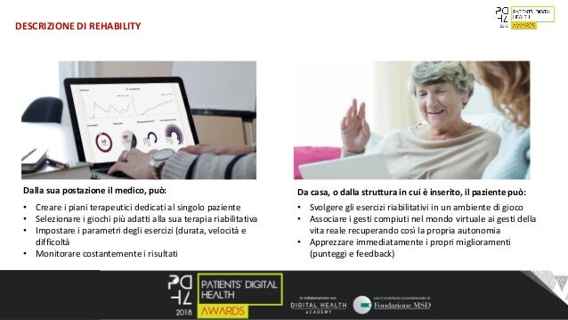 4 DESCRIZIONE DI REHABILITY • Creare i piani terapeutici dedicati al singolo paziente • Selezionare i giochi più adatti al...