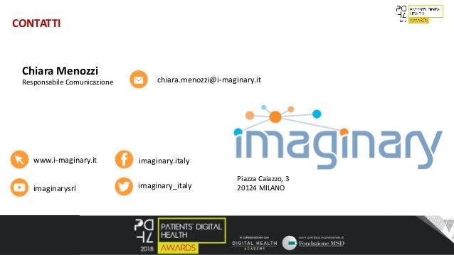 9 Chiara Menozzi Responsabile Comunicazione chiara.menozzi@i-maginary.it www.i-maginary.it imaginary.italy imaginarysrl im...