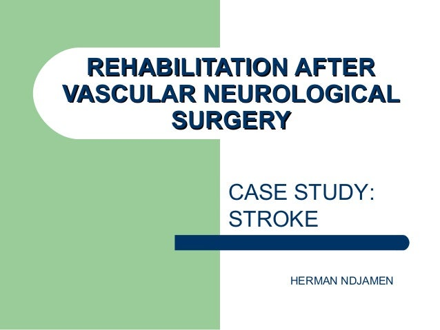 stroke case study rehabilitation The aim of this case-study was to draw on appropriate client-centred model of practice framework, in order to demonstrate its application in occupation-based practice with elderly with poststroke depression.