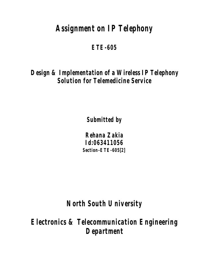 Assignment on IP Telephony                      ETE-605   Design & Implementation of a Wireless IP Telephony         Solut...
