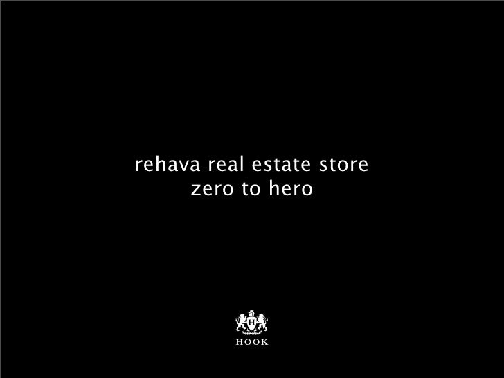 rehava real estate store      zero to hero