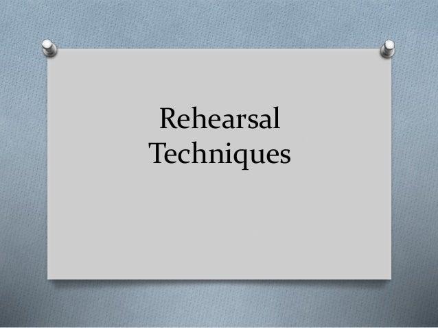 rehearsal techniques