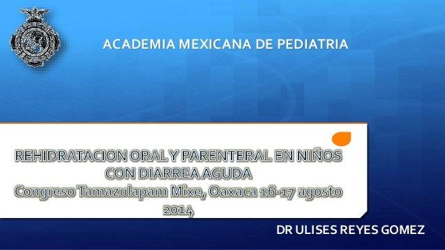 ACADEMIA MEXICANA DE PEDIATRIA  DR ULISES REYES GOMEZ