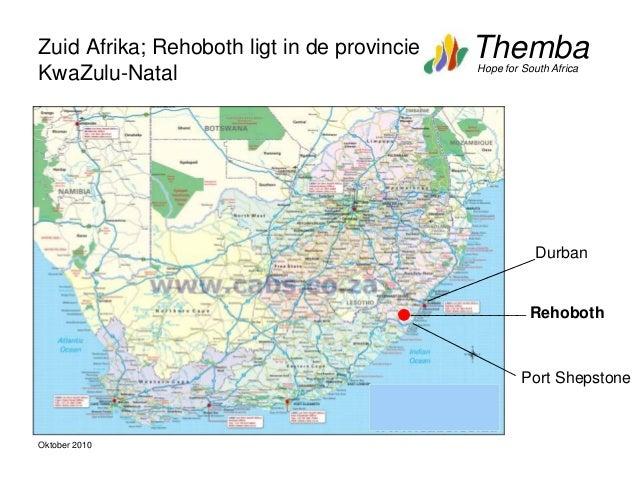 ThembaHope for South Africa Oktober 2010 Zuid Afrika; Rehoboth ligt in de provincie KwaZulu-Natal Rehoboth_____________ Po...