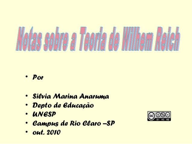 • Por • • • • •  Silvia Marina Anaruma Depto de Educação UNESP Campus de Rio Claro –SP out. 2010