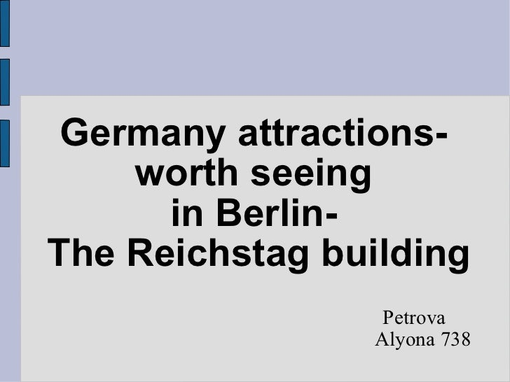 Germany attractions-  worth seeing  in Berlin-  The Reichstag building Petrova Alyona 738