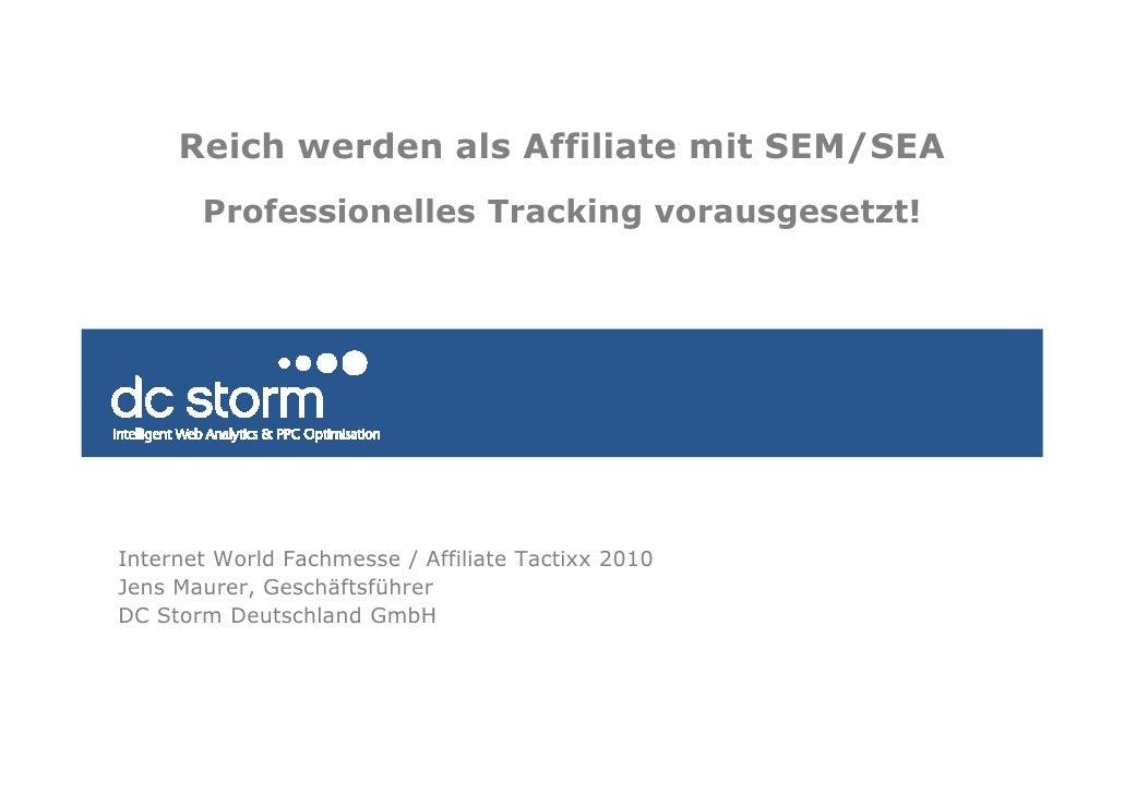 Reich werden als Affiliate mit SEM/SEA        Professionelles Tracking vorausgesetzt!     Internet World Fachmesse / Affil...