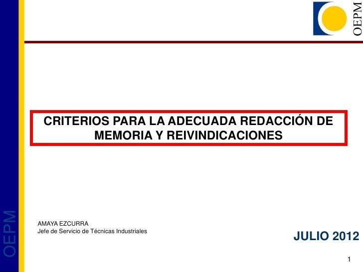 CRITERIOS PARA LA ADECUADA REDACCIÓN DE                MEMORIA Y REIVINDICACIONESOEPM       AMAYA EZCURRA       Jefe de Se...