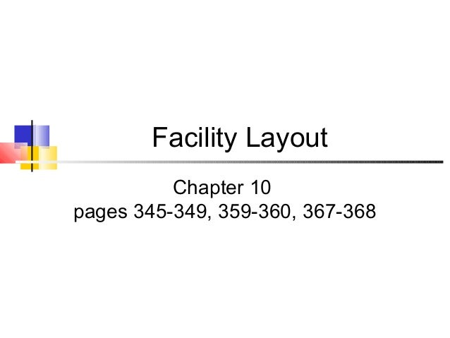 Facility Layout          Chapter 10pages 345-349, 359-360, 367-368