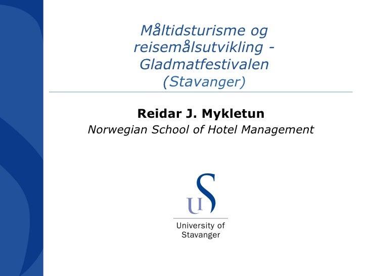 Måltidsturisme og       reisemålsutvikling -        Gladmatfestivalen           (Stavanger)       Reidar J. MykletunNorweg...