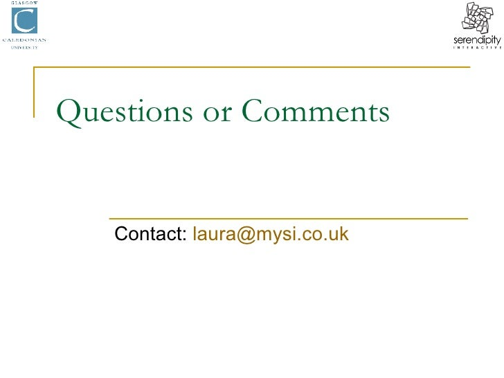 Questions or Comments Contact:  [email_address]