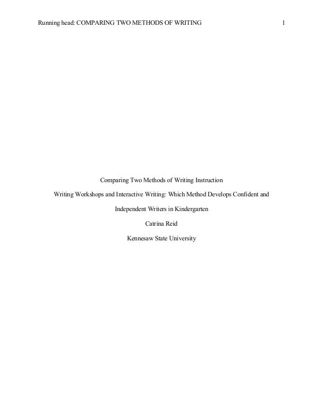 Running head: COMPARING TWO METHODS OF WRITING 1 Comparing Two Methods of Writing Instruction Writing Workshops and Intera...
