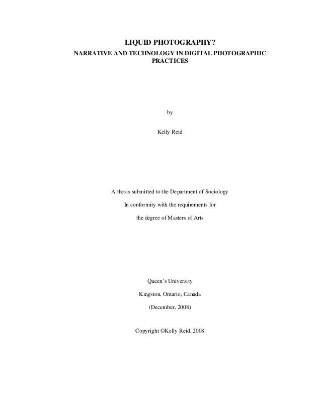 LIQUID PHOTOGRAPHY? NARRATIVE AND TECHNOLOGY IN DIGITAL PHOTOGRAPHIC PRACTICES by Kelly Reid A thesis submitted to the Dep...