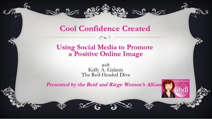 <ul><li>Using Social Media to Promote  </li></ul><ul><li>a Positive Online Image </li></ul><ul><li>with </li></ul><ul><li>...