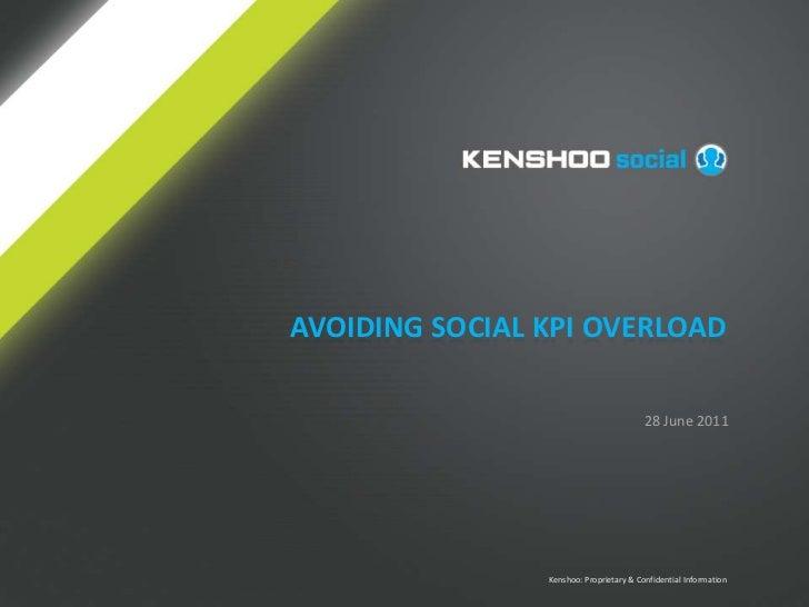 Avoiding Social kpi overload<br />28 June 2011<br />