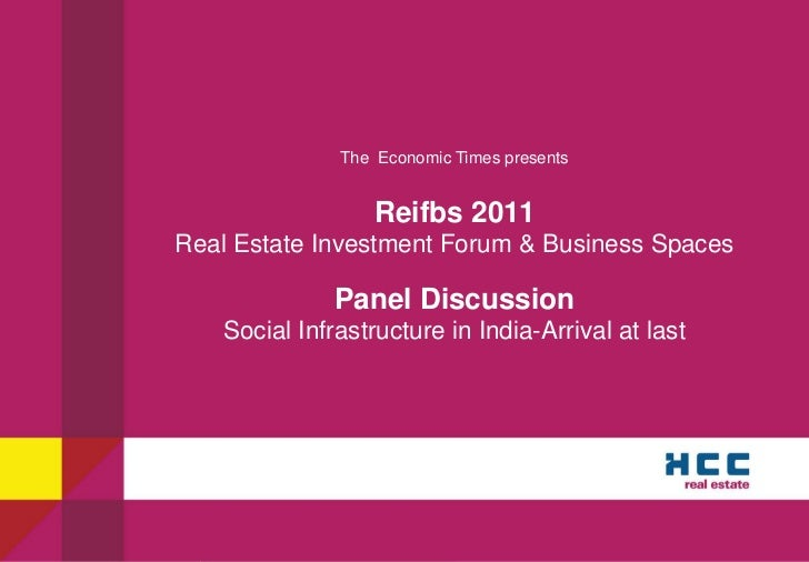 The Economic Times presents                  Reifbs 2011Real Estate Investment Forum & Business Spaces              Panel ...