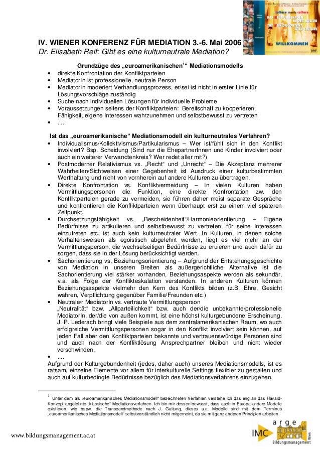 IV. WIENER KONFERENZ FÜR MEDIATION 3.-6. Mai 2006 Dr. Elisabeth Reif: Gibt es eine kulturneutrale Mediation? • • • • • •  ...