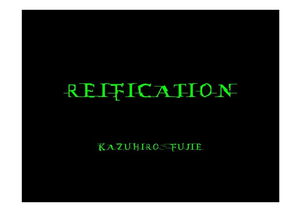 REIFICATION    KAZUHIRO   FUJIE