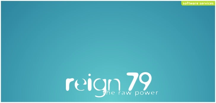 software services     reign 79    the raw power