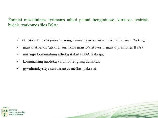 4 Ėminiai moksliniams tyrimams atlikti paimti įrenginiuose, kuriuose įvairiais būdais tvarkomos šios BSA:  žaliosios atli...