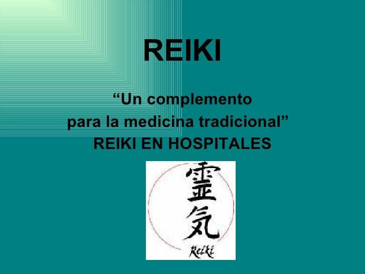 """REIKI """" Un complemento para la medicina tradicional""""  REIKI EN HOSPITALES"""