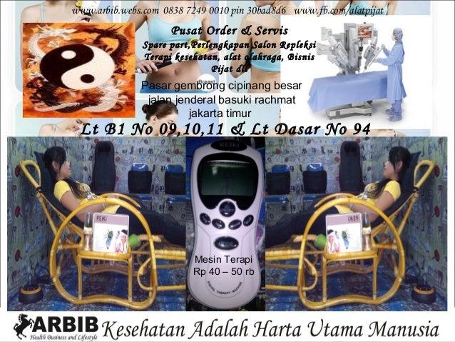 www.arbib.webs.com 0838 7249 0010 pin 30bad8d6 www.fb.com/alatpijat                     Pusat Order & Servis              ...