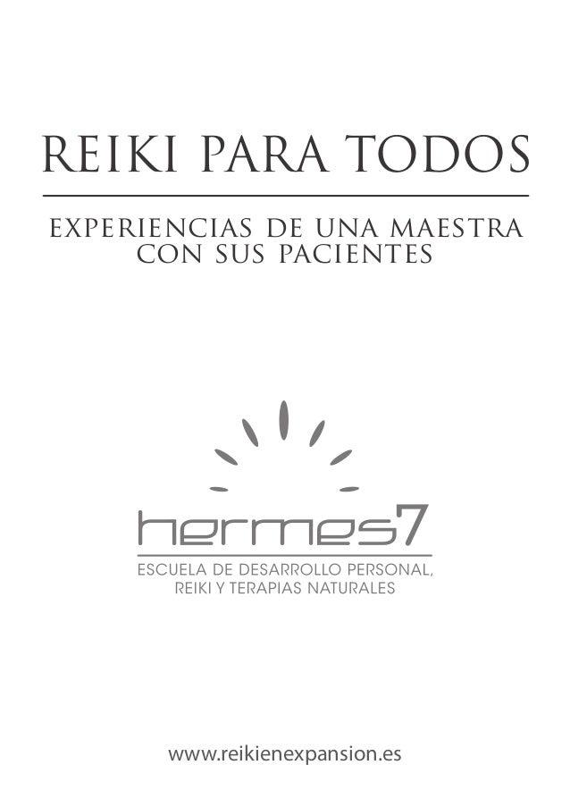 www.reikienexpansion.es REIKI PARA TODOS experiencias de una maestra con sus pacientes