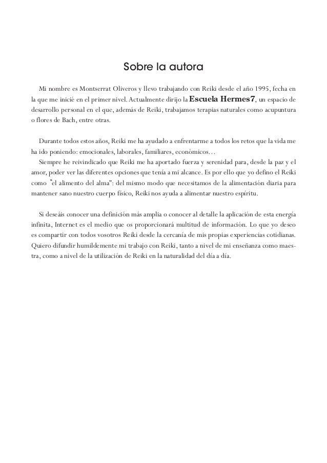 Sobre la autora Mi nombre es Montserrat Oliveros y llevo trabajando con Reiki desde el año 1995, fecha en la que me inicié...