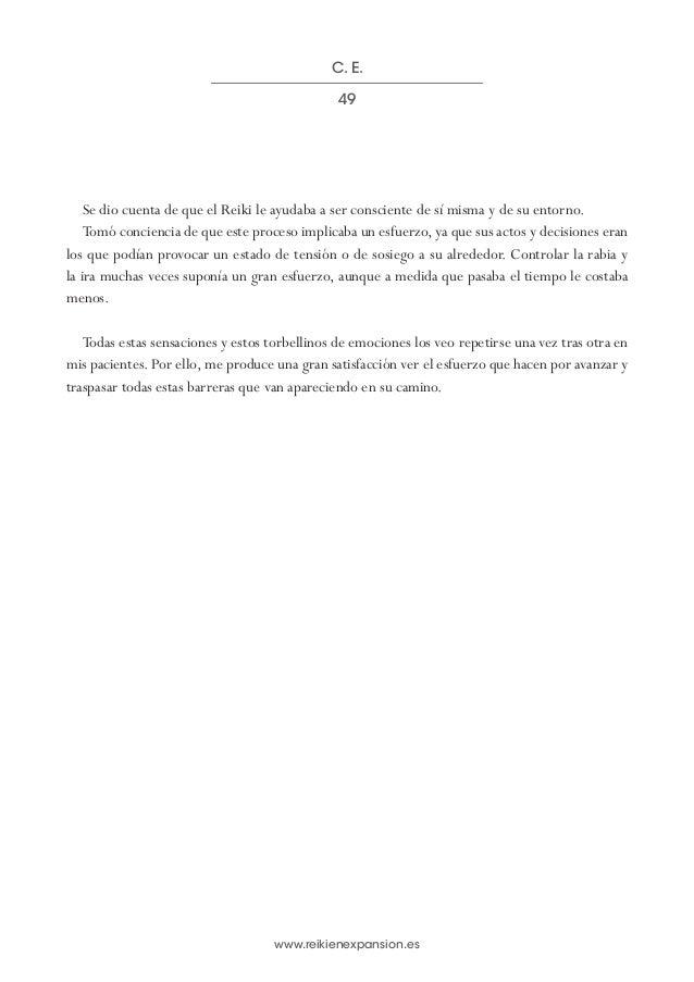 www.reikienexpansion.es Se dio cuenta de que el Reiki le ayudaba a ser consciente de sí misma y de su entorno. Tomó concie...