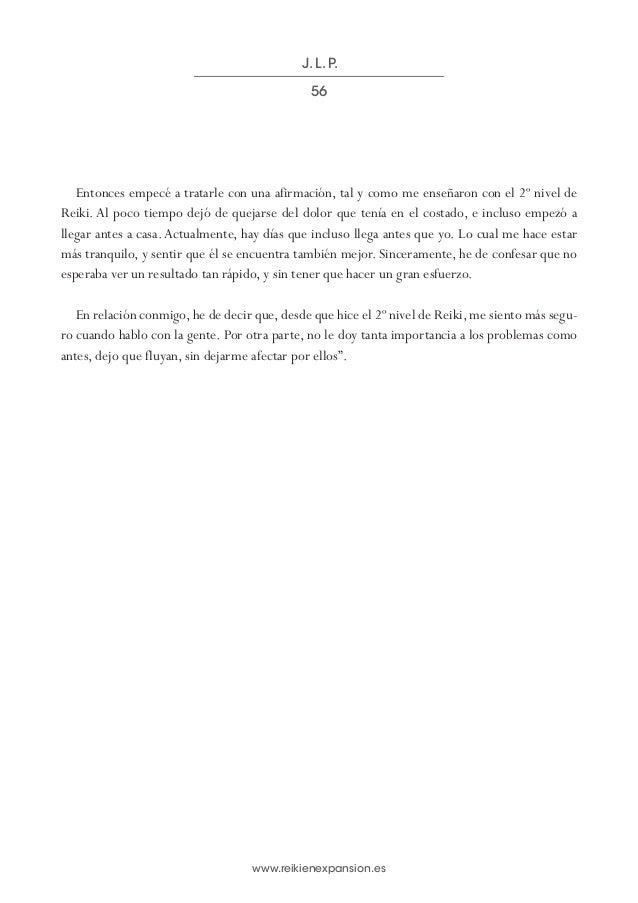 www.reikienexpansion.es Entonces empecé a tratarle con una afirmación, tal y como me enseñaron con el 2º nivel de Reiki. A...