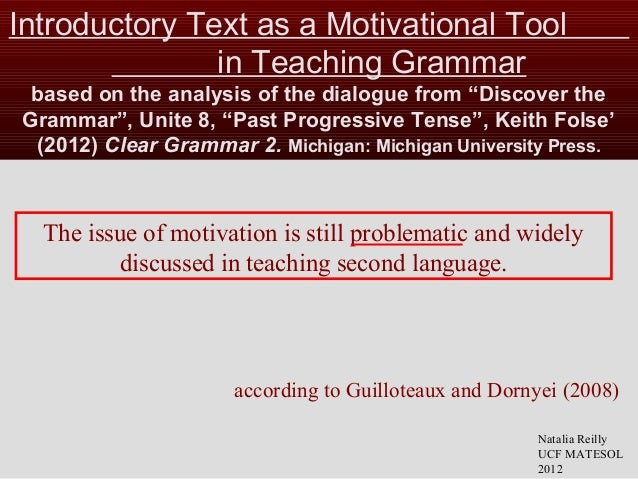 """Introductory Text as a Motivational Tool in Teaching Grammar based on the analysis of the dialogue from """"Discover the Gram..."""